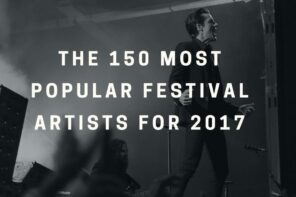 The 150 Most Popular Festival Artists From 2017
