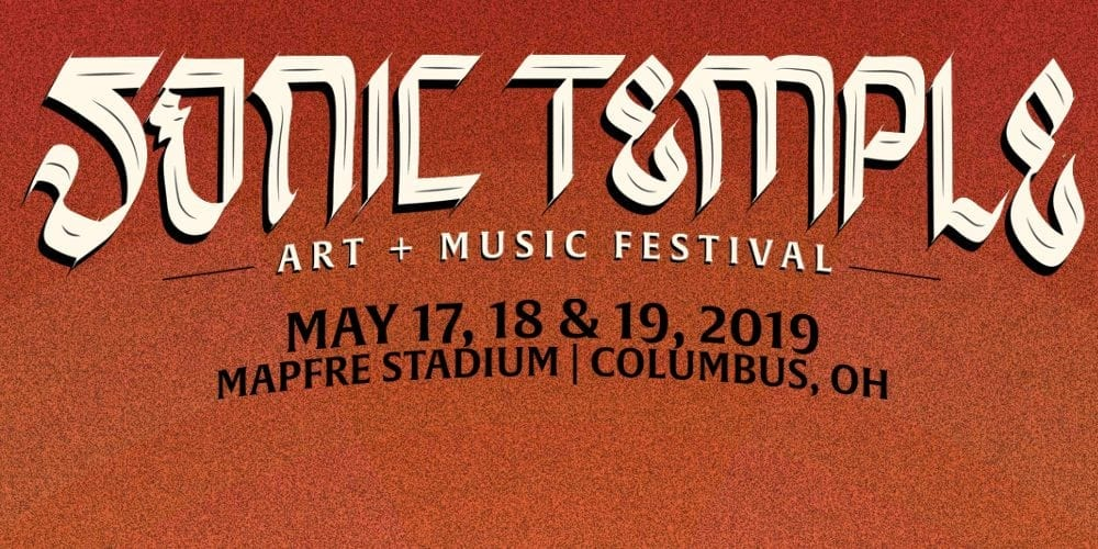 Sonic Temple 2019 The Mfw Music Festival Guide